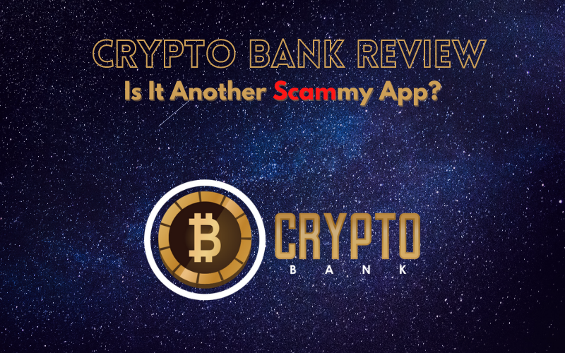 Crypto Bank Review: Is It Another Scammy App?