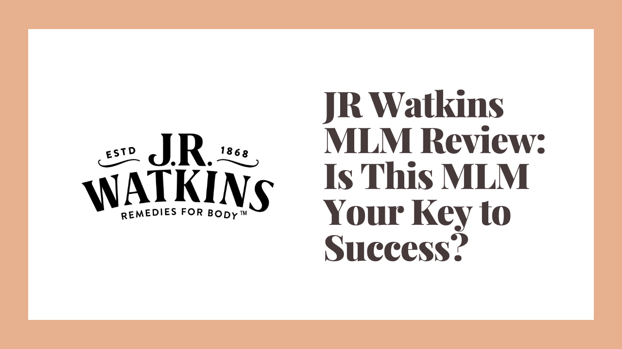 JR Watkins MLM Review: Is This MLM Your Key to Success?