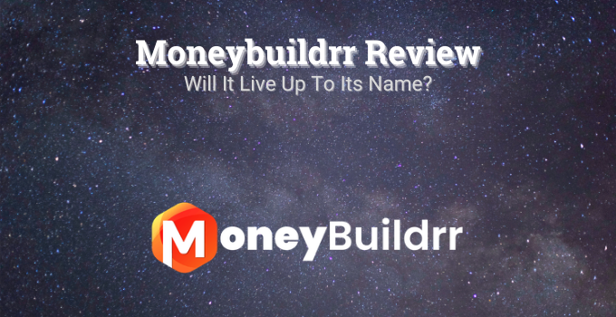 Moneybuildrr Review: Will It Live Up To Its Claim?