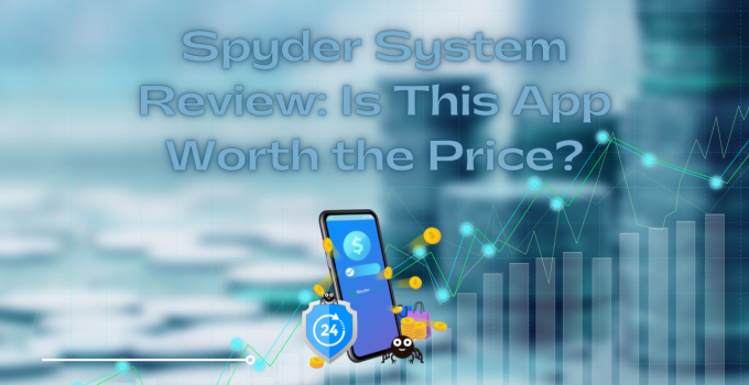 Spyder System Review: Is This App Worth the Price?