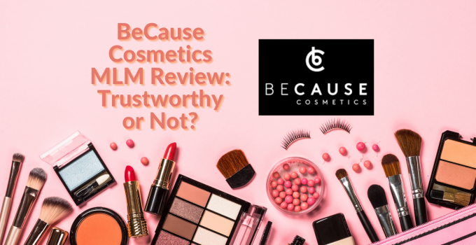 BeCause Cosmetics MLM Review: Trustworthy or Not?