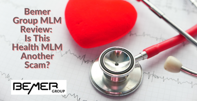 Bemer Group MLM Review: Is This Health MLM Another Scam?