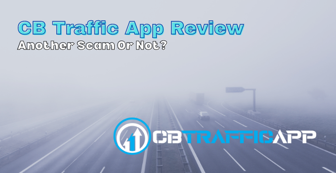 CB Traffic App Review: Another Scam Or Not?
