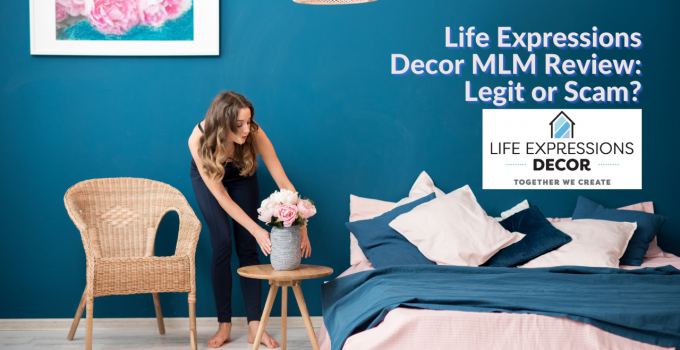 Life Expressions Decor MLM Review: Legit or Scam?
