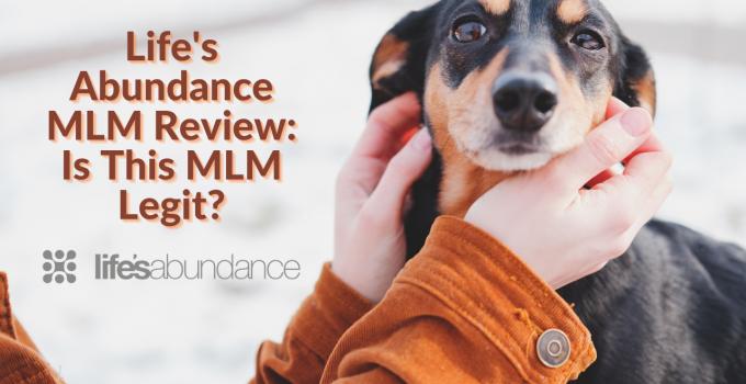 Life's Abundance MLM Review: Is This MLM Legit?