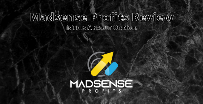 Madsense Profits Review: Is This A Fraud Or Not?