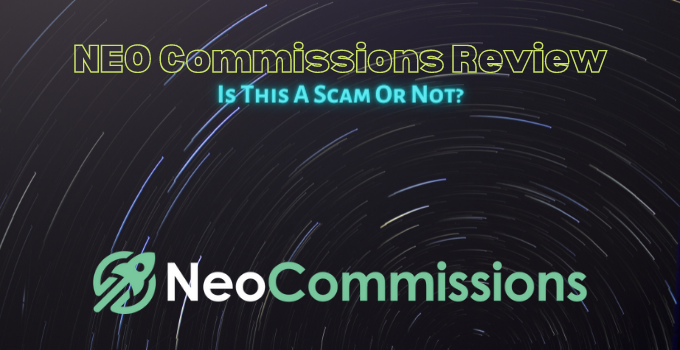 NEO Commissions Review: Is This A Scam Or Not?
