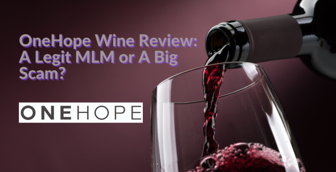 OneHope Wine Review: A Legit MLM or A Big Scam?