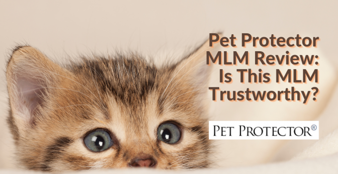 Pet Protector MLM Review: Is This MLM Trustworthy?