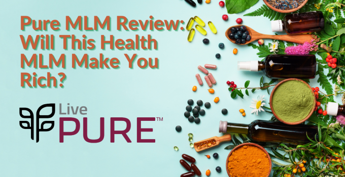 Pure MLM Review: Will This Health MLM Make You Rich?