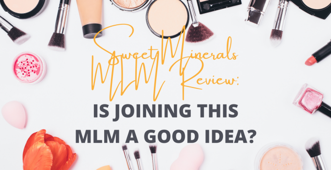 Sweet Minerals MLM Review: Is Joining This MLM a Good Idea?