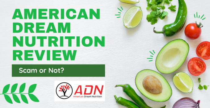 American Dream Nutrition Review: Scam or Not?
