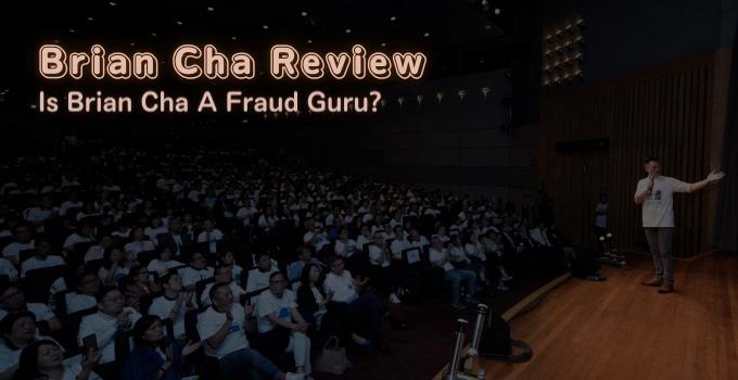 Is Brian Cha A Fraud Guru?
