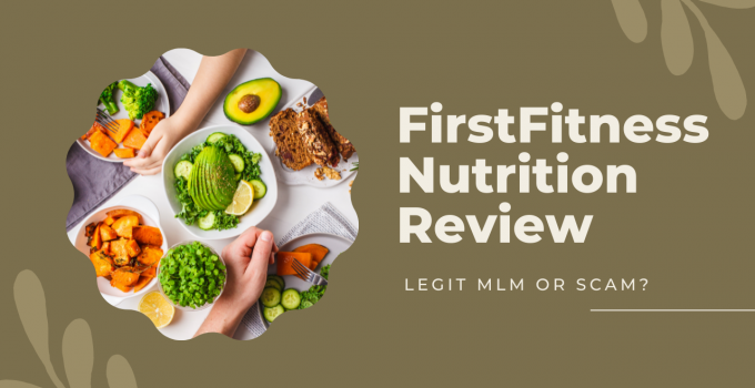 FirstFitness Nutrition Review: Legit MLM or Scam?