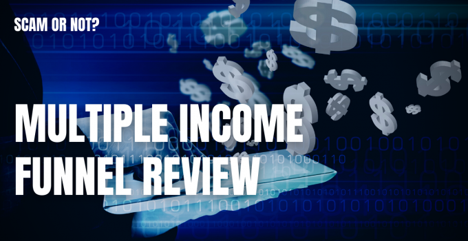 Multiple Income Funnel Review: Scam or Not?