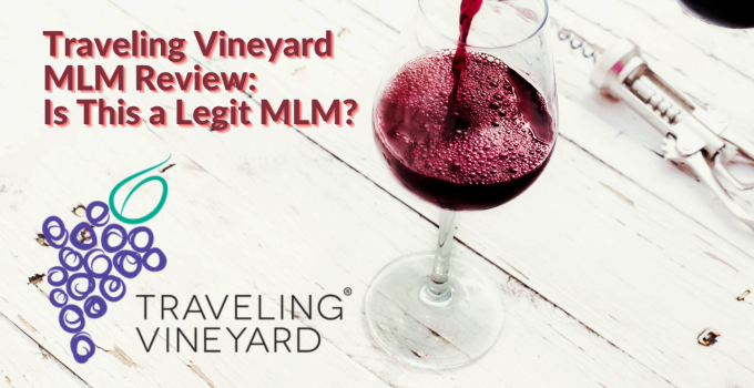 Traveling Vineyard MLM Review: Is This a Legit MLM?