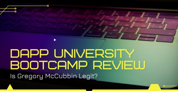 Dapp University Bootcamp Review: Is Gregory McCubbin Legit?