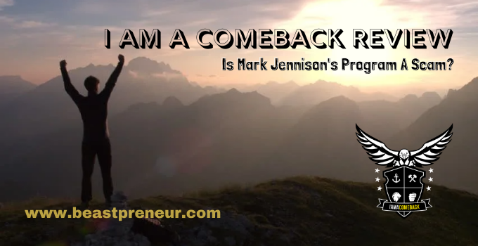 I Am A Comeback Review: Is Mark Jennison's Program A Scam?