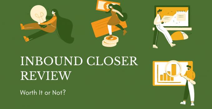 Inbound Closer Review[Payton Welch] : Scam or Legit?