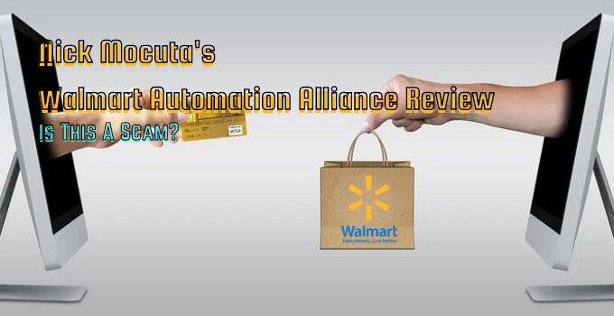 Nick Mocuta's Walmart Automation Alliance Review: Is This A Scam?