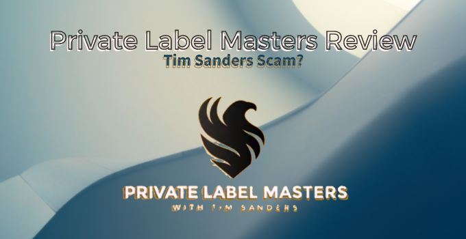 Private Label Masters Review: Tim Sanders Scam?