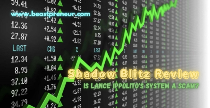 Shadow Blitz Review: Is Lance Ippolito's System A Scam?