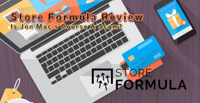 Store Formula Review: Is Jon Mac's Course A Scam?