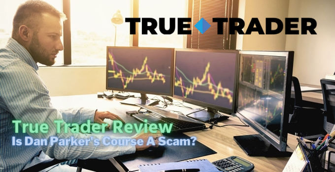 True Trader Review: Is Dan Parker's Course A Scam?
