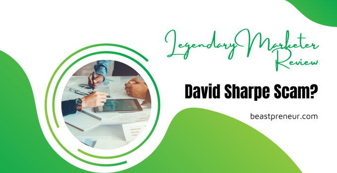 Legendary Marketer Review: David Sharpe Scam?